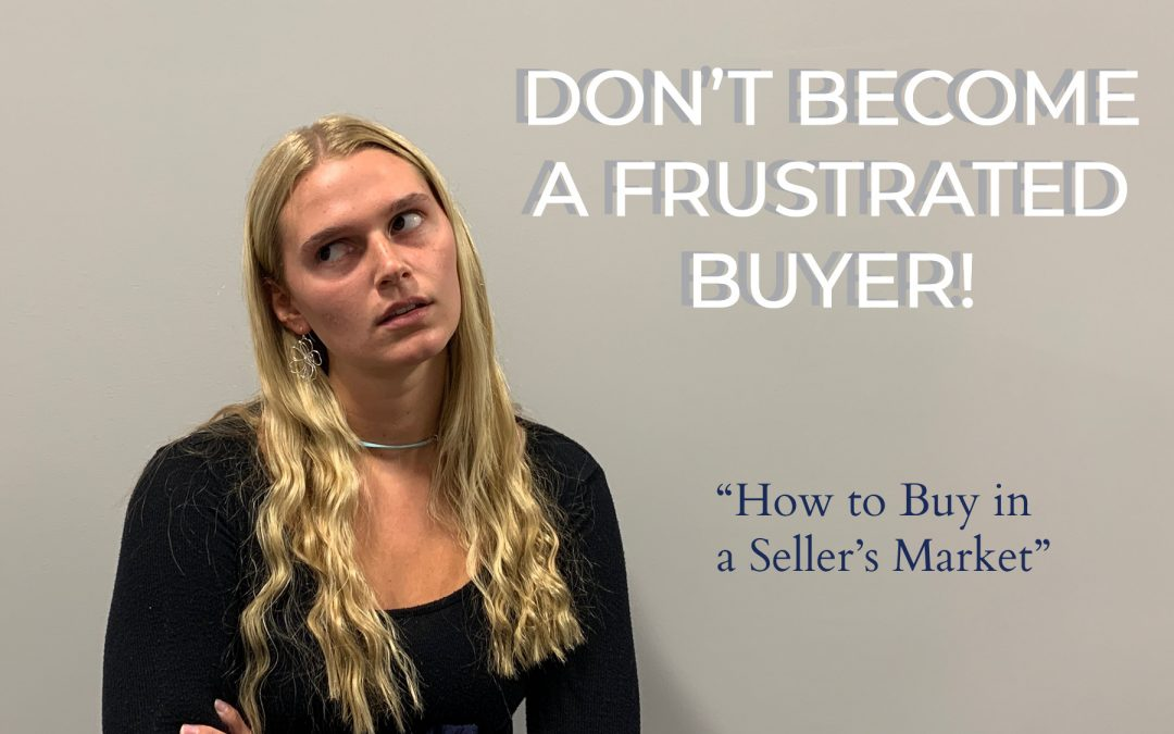 How to Buy in a Seller's Market